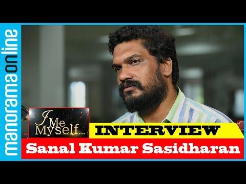 Sanal Kumar Sasidharan | Exclusive Interview | I Me Myself | Manorama Online