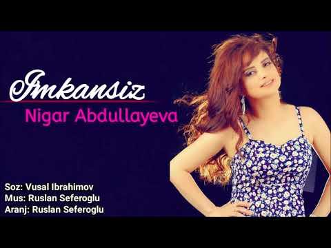 Nigar Abdullayeva - Imkansiz