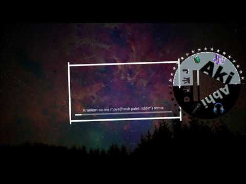 Kranium-so Me Move(fresh Paint Riddim) Remix