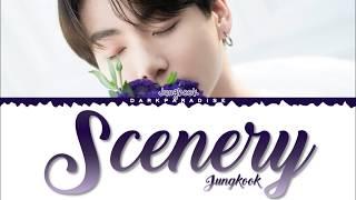 BTS Jungkook - Scenery (Lyrics)