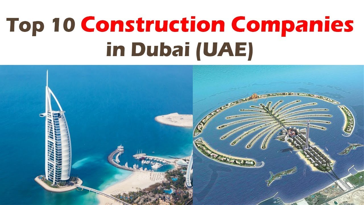Top 10 Big Construction Companies in Dubai (UAE) | For Civil Engineers Jobs