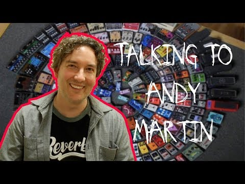 An intimate interview with Andy Martin from PGS/Tone Report/ Reverb.com