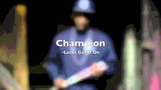 Lecks Get It On: Champion (w/ lyrics)