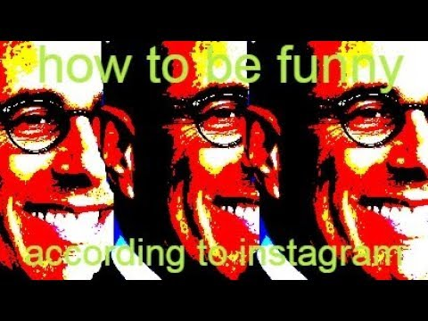 how to be funny (according to instagram)