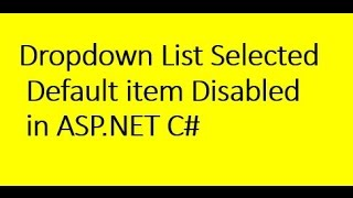 [7.61 MB] DropdownList Selected Default item Disabled in ASP.NET C#