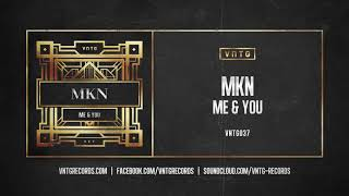 MKN - Me & You (Official HQ Preview)