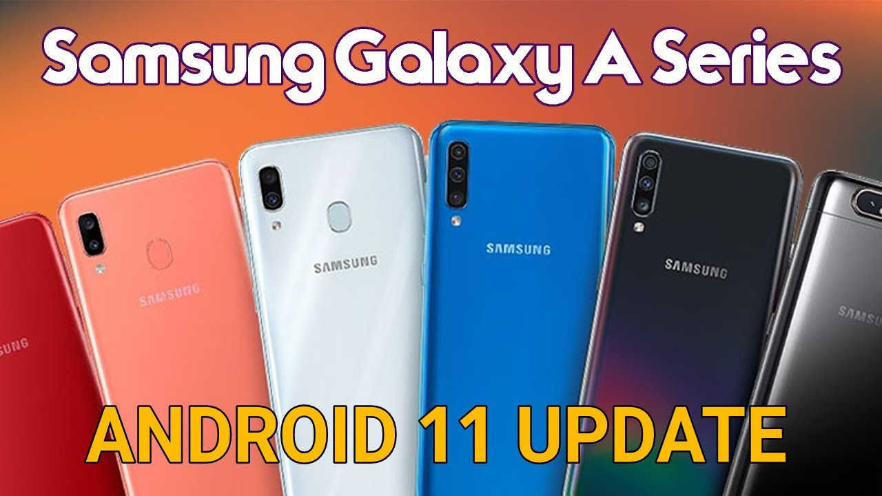 Samsung A Series Android 11 Update List NEW - YouTube