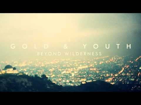 """Gold & Youth - """"Come To Admire"""" [Track Stream]"""