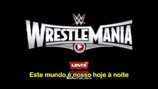 WWE Wrestlemania XXXI Theme Song - Legendado em Português [PT-BR] - David Guetta - Rise