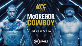 #UFC246 Preview Show: Conor McGregor is back in the Octagon!