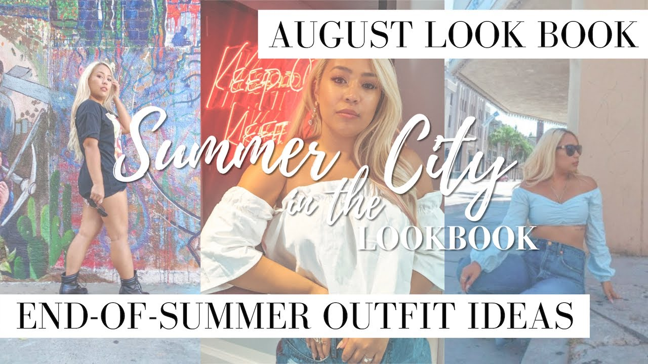 AUGUST LOOK BOOK   Summer in the City + End of Summer Outfit Ideas 2019