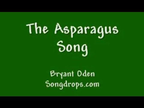 Funny song:  The Asparagus Song