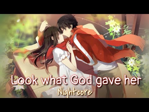 Nightcore - Look What God Gave Her