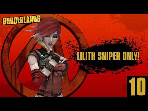 Borderlands GOTY Enhanced | Lilith Sniper Only | Part 10! |