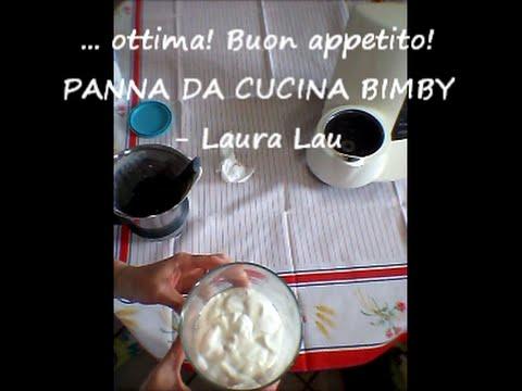 VIDEO RICETTA PANNA DA CUCINA BIMBY - Laura Lau in cucina con le amiche