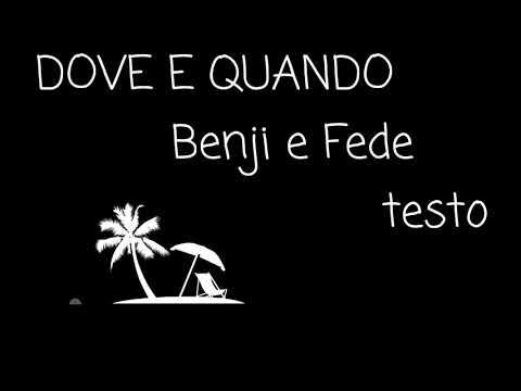 DOVE E QUANDO-TESTO (Benji E Fede) Lyrics