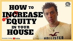How to Increase Equity In Your House
