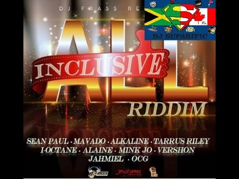 ALL INCLUSIVE RIDDIM MIX FT. ALKALINE, MAVADO, ISHAWNA, JAHMIEL & MORE {DJ SUPARIFIC}