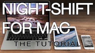 NIGHT-SHIFT For Mac [Tutorial] | Windows, Linux, OSX, iOS, Android