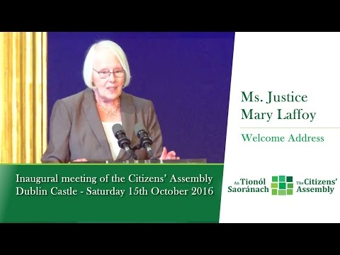 Opening address from the Chairperson, Ms. Justice Mary Laffoy - The Citizens' Assembly