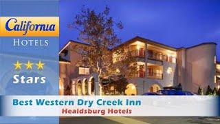 Best Western Dry Creek Inn, Healdsburg Hotels - California