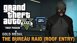 Gta 5 - Mission #68 - The Bureau Raid (roof Entry) [first Person Gold Medal Guide - Ps4]