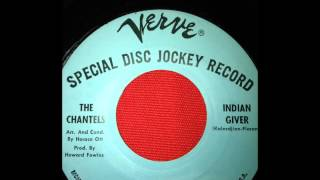 THE CHANTELS...INDIAN GIVER...VERVE