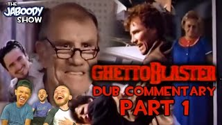 GhettoBlaster (1989) Part 1 - Dub Commentary - The Jaboody Show