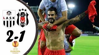 LASK Linz - Beşiktaş Özet (FULL HD)