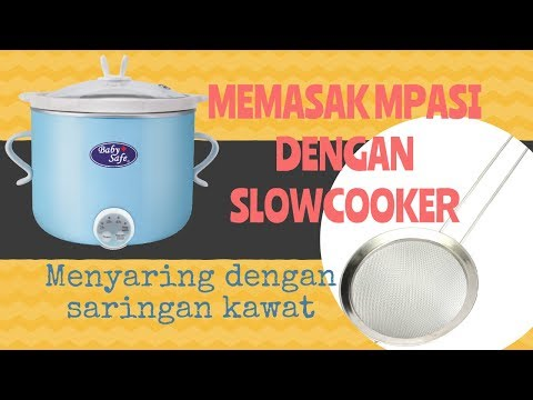 Memasak MPASI 6 Bulan Dengan Slow Cooker Baby Safe L007 Serta Cara Menyaring Dengan Saringan Kawat