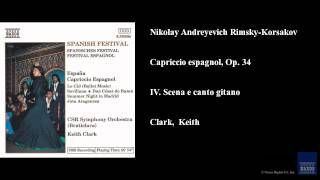 Download Nikolay Andreyevich Rimsky-Korsakov, Capriccio espagnol, Op. 34, IV. Scena e canto gitano MP3 song and Music Video