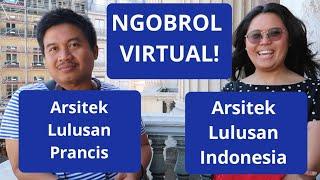 Ngobrol Virtual | Arsitek Lulusan Indonesia dan Lulusan Prancis