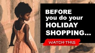 Before you do your Holiday Shopping - WATCH THIS