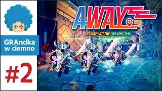 AWAY: Journey to the Unexpected PL #2 | Kosmiczni Rycerze!