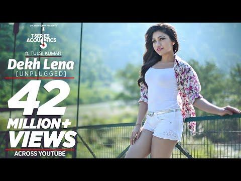 Dekh Lena (Unplugged) Video Song   T-Series Acoustics   Tulsi Kumar   T-Series