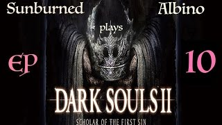 Dark Souls 2 - Scholar of the First Sin - EP 10