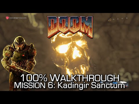 DOOM - Mission 6: Kadingir Sanctum 100% Walkthrough - ALL SECRETS/COLLECTIBLES & CHALLENGES