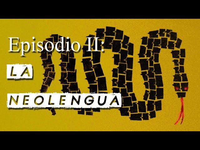 "Episodio 2: ""Mensajes de odio"": La neolengua"