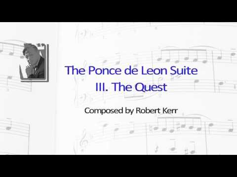 The Ponce de Leon Suite III - The Quest