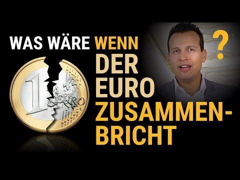 WAS WÄRE WENN Der Euro Zusammenbricht...
