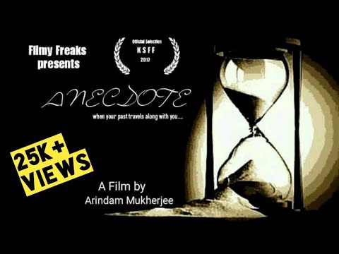 Anecdote - Official Selection - Kolkata Short Film Festival 2017