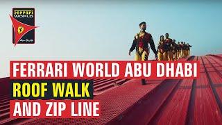Ferrari World Abu Dhabi Roof Walk and Zip Line