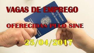 Vagas de emprego oferecidas pelo sine 25/04/2017