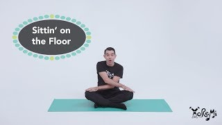Sittin' on the Floor (Fun Seated Activities) | Kids Yoga, Music and Mindfulness with Yo Re Mi