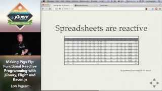 Making Pigs Fly: Functional Reactive Programming with jQuery, Flight and Bacon.js - Lon Ingram