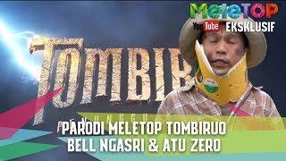 Video Parodi Meletop Tombiruo   Bell Ngasri & Atu Zero download MP3, 3GP, MP4, WEBM, AVI, FLV November 2017