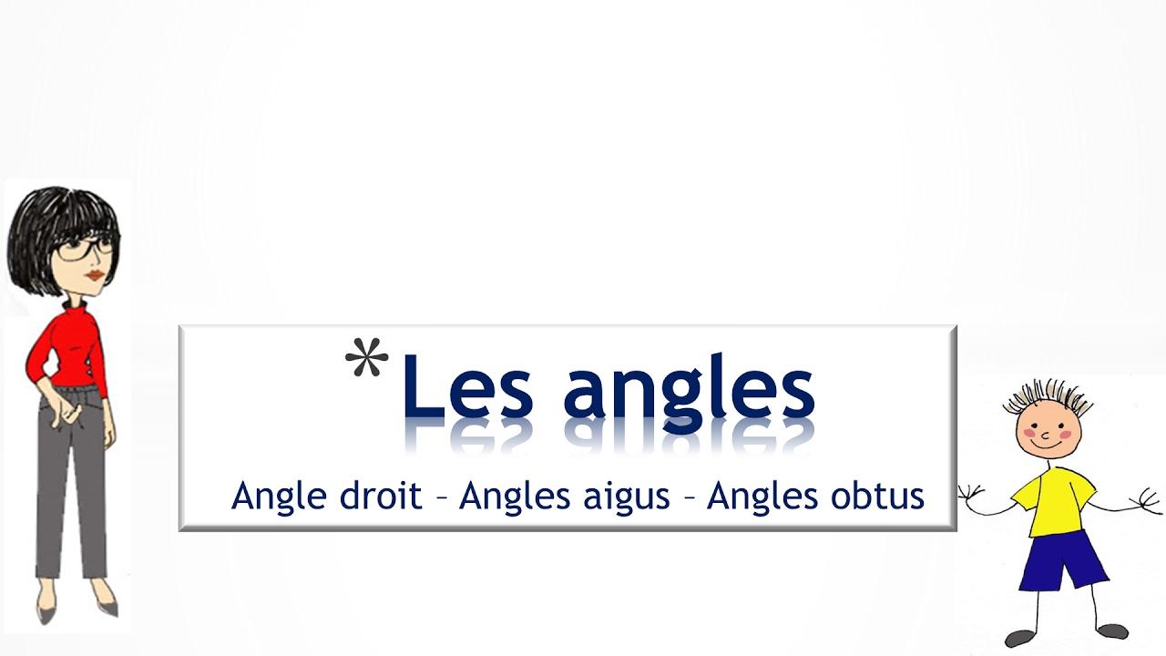 Les Angles Angle Droit Angles Aigus Angles Obtus Youtube