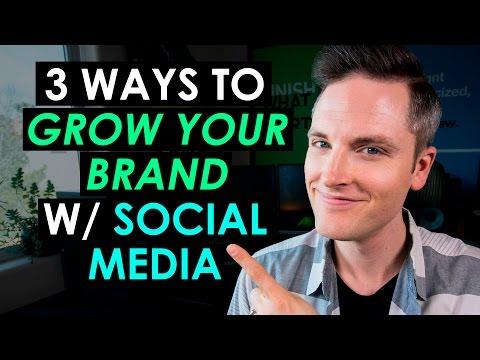 How To Grow Your Brand Through Social Media - 3 Power Tips