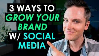 How to Grow Your Brand through Social Media - 3 Power Tips