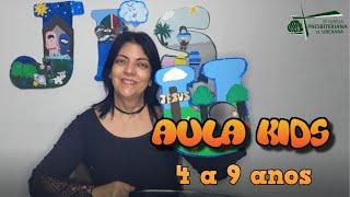 PLANO DA SALVAÇÃO - AULA KIDS - 4 a 9 anos 17/10/21